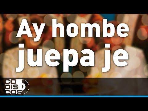 Binomio De Oro - Ay Hombe Juepa Je! (Audio)