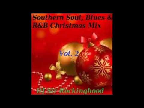 DJ Sir Rockinghood Presents Southern Soul, Blues & R&B Xmas Vol. 2