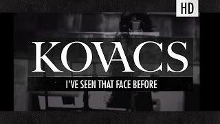 Скачать Kovacs I Ve Seen That Face Before