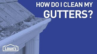 How Do I Clean My Gutters? | DIY Basics
