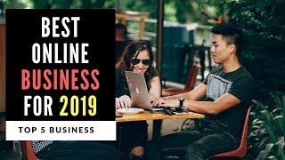 Best Online Businesses for Beginners 2019 - Top 5 Business Ideas