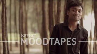 Download Hindi Video Songs - Anbe En Anbe - Vishnu Venugopal - Moodtapes - Kappa TV
