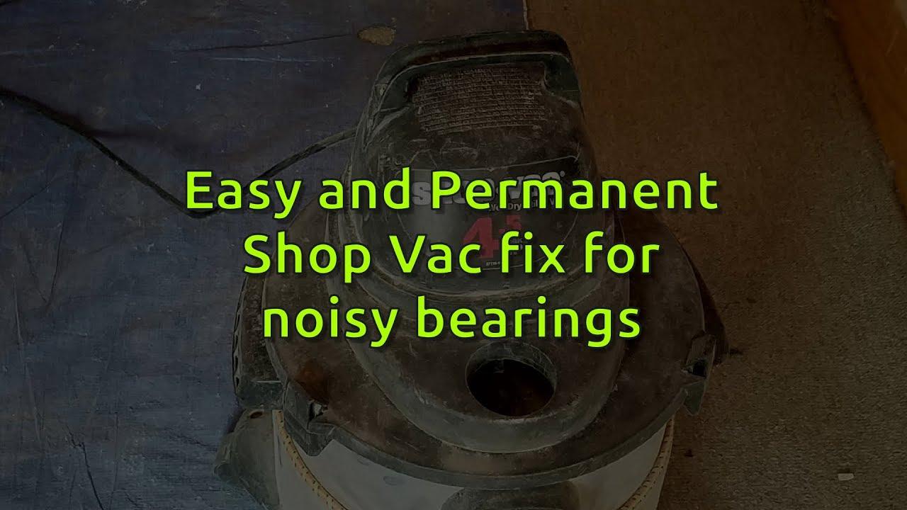 medium resolution of easy permanent shop vac noisy bearing fix