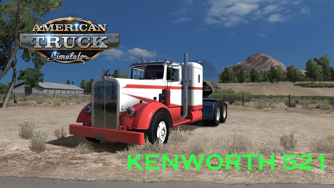 AMERICAN TRUCK SIMULATOR|KENWORTH 521|OLD SCHOOL RIDE - YouTube