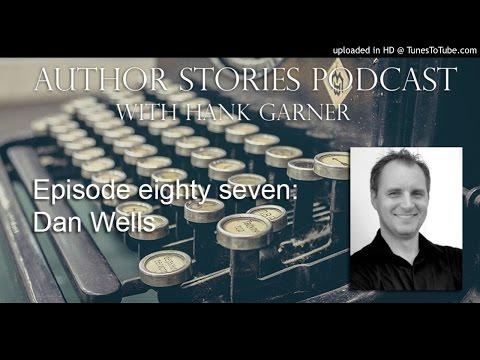 Author Stories Episode 87|Dan Wells Interview