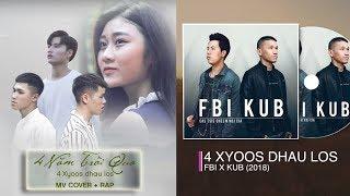 4 xyoo dhau los - Singer : NT Nguyen (Hmong Vietnam version) + Original version FBI + KUB