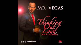 Thinking Out Loud (Rub a Dub Style) - Mr. Vegas