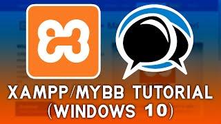 Tutorial #1 - Setting a webserver with MyBB forums in Windows 10 w/ XAMPP