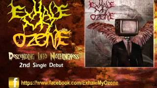 [OFFICIAL] Exhale My Ozone - Descending Into Nothingness