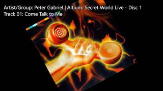 Peter Gabriel | Secret World Live Disc 1 | 01 Come Talk To Me