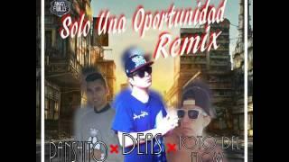 Solo Una Oportunidad (Official Remix) - Deas Ft Toto Del Flow Y Panshito