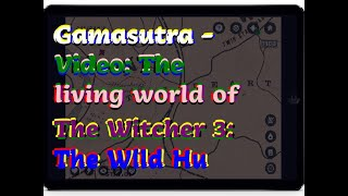 12132018 Gamasutra - Video: The living world of The Witcher 3: The Wild Hu