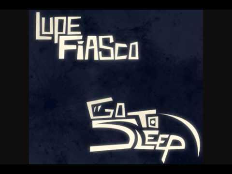 Lupe Fiasco - Go To Sleep (Full + Lyrics)(Explicit)