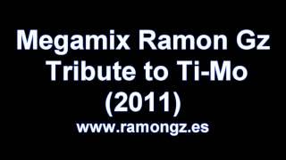 Megamix Ramon Gz, tribute to Ti-Mo