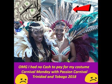 OMG I had no cash to pay Passioncarnival 2018 Carnival Monday with
