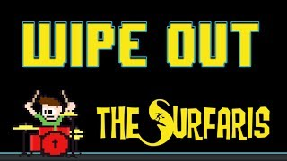 The Surfaris - Wipe Out (Drum Cover) -- The8BitDrummer