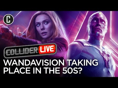 Could Scarlet Witch/Vision Series Take Place in the 50's? - Collider Live #122