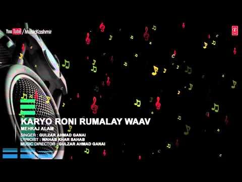 Official : Karyo Roni Rumalay Waav | Gulzar Ahmad Ganai | T-Series Kashmiri Music
