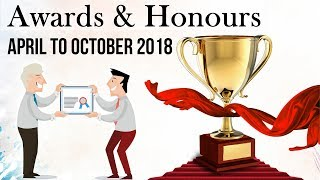 Awards and Honours 2018 April to October - Last six months for SSC/Bank PO/Clerk/Police/RBI/CLAT/LIC