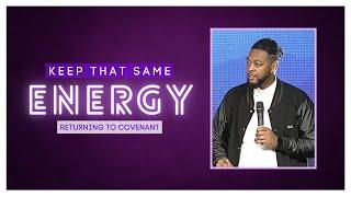 Keep That Same Energy // Pastor Dexter B. Upshaw Jr.