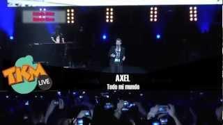 Axel en concierto: Todo Mi mundo / Tkm L...