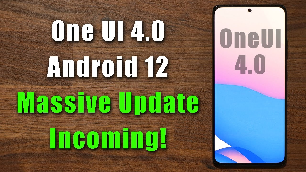 Samsung One UI 4.0 Update with Android 12 is OFFICIAL - Everything You Need To Know
