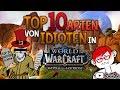 Top 10 Arten von Idioten in WoW