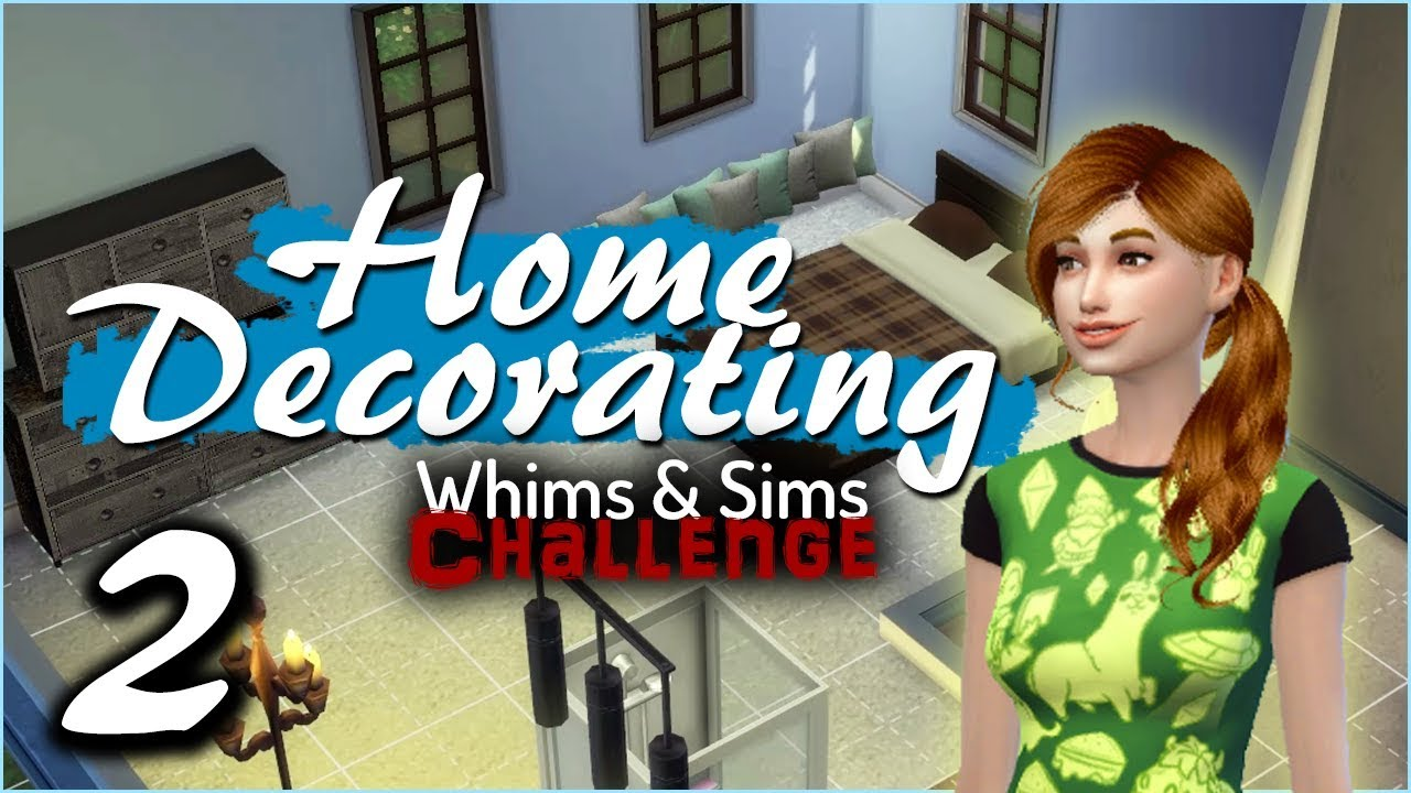 HOME DECORATING 🏠 | The Sims 4: Whims & Sims Challenge (#2 ...