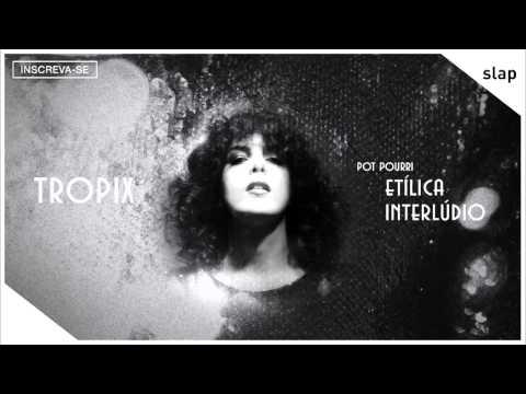 Céu - Pot Pourri Etílica + Interlúdio (Álbum Tropix) [Áudio Oficial] mp3