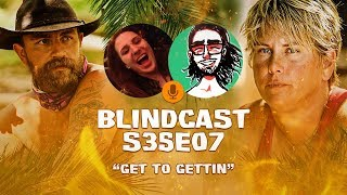 S35E07 - Get to gettin  | Blindcast LIVE
