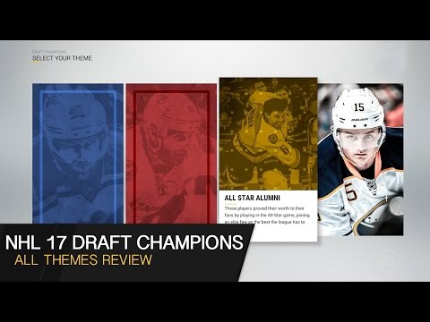 NHL 17 Draft Champions - ALL THEMES REVIEW