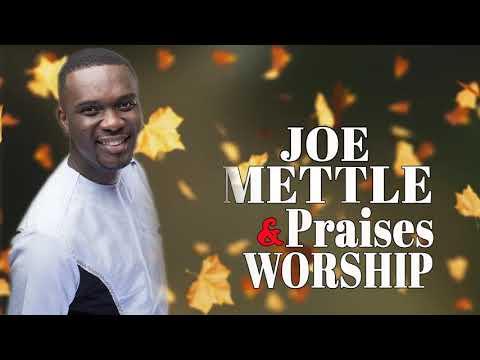 Joe Mettle - Non stop worship songs 2019