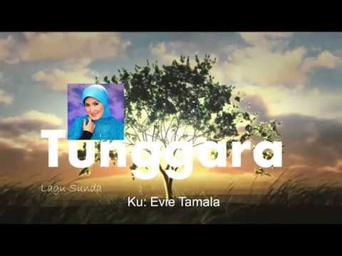 Tunggara (Lagu Sunda ku: Evie Tamala)