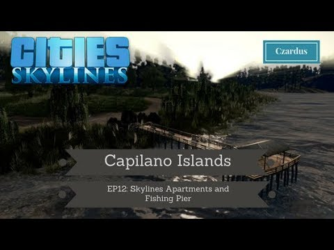 Let's Play Cities Skylines: Capilano Islands EP12 - Skylines Apartments & Fishing Pier