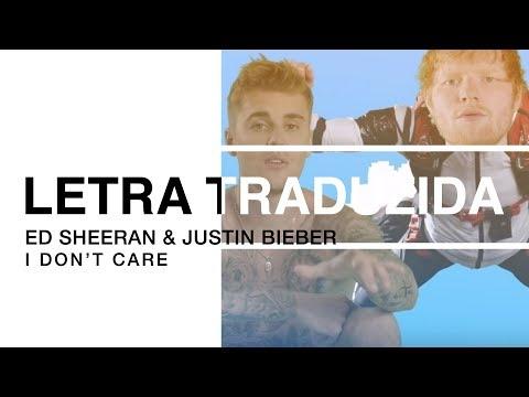 Ed Sheeran & Justin Bieber - I Don&39;t Care Letra Traduzida