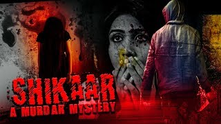 Shikaar A Murder Mystery | Suspense Movie | Screened At London Film Festival