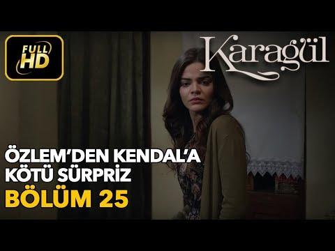 Karagül 25. Bölüm / Full HD (Tek Parça)