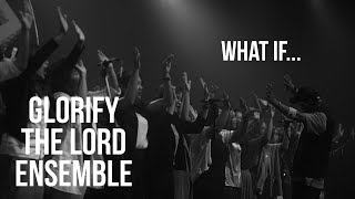 GLORIFY THE LORD ENSEMBLE - What If  | Live at Unlimited Worship Festival 2017