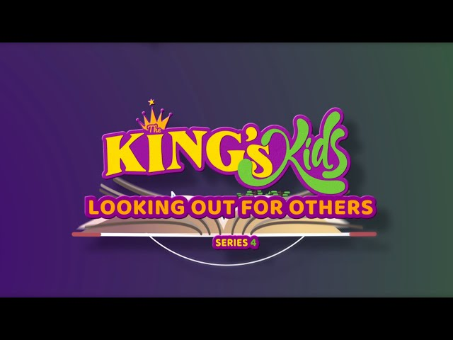 The King's Kids: Looking Out For Others