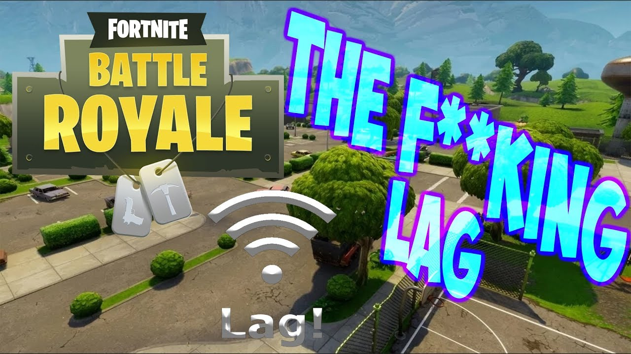Fortnite Battle Royale Fucking Lag
