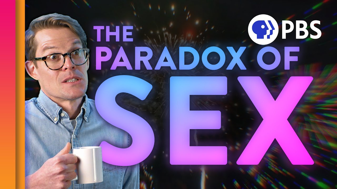 Why Is Sex a Thing?