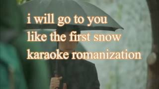 I will go to you like the first snow (karaoke romanization)