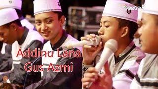 Addinu Lana - Gus Azmi live Mantup Lamongan