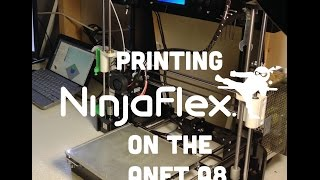tutorial printing ninjaflex on the anet a8 3d printer