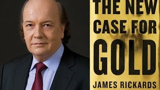 James Rickards: Global Financial System Needs Golden Anchor?