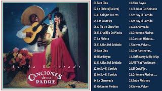LINDA RONSTADT EXITOS - SUS MEJORES RANCHERAS MEXICANAS- 30 SUPER CANCIONES RANCHERAS