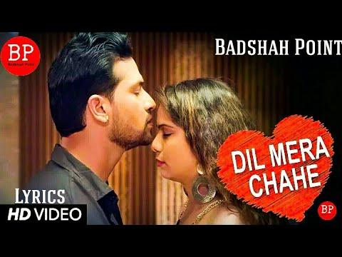 Dil Mera Chahe (Full Song) With Lyrics | Nafe Khan | Sumi | Manish | Badshah Point | 2019