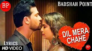Download Dil Mera Chahe (Full Song) with Lyrics | Nafe Khan | Sumi | Manish | Badshah Point | 2019 Mp3 and Videos