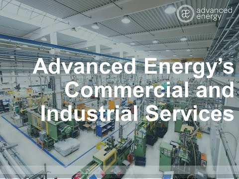 Commercial and Industrial Services - Advanced Energy
