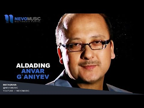 Anvar G`aniyev - Aldading | Анвар Ганиев - Алдадинг